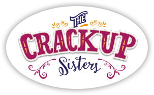 The Crack up Sisters